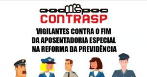 VIGILANTES CONTRA O FIM DA APOSENTADORIA ESPECIAL NA REFORMA DA PREVIDÊNCIA